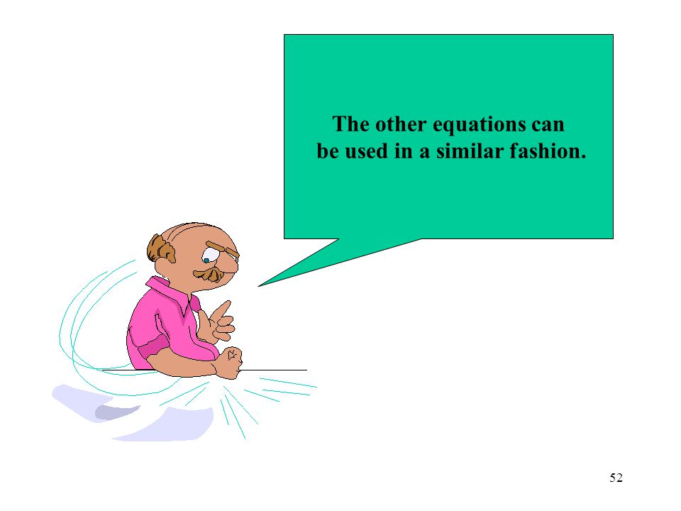 The other equations can be used in a similar fashion.