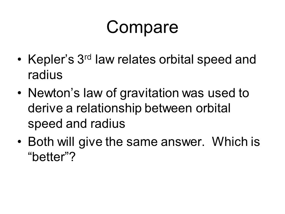 Compare Kepler's 3rd law relates orbital speed and radius