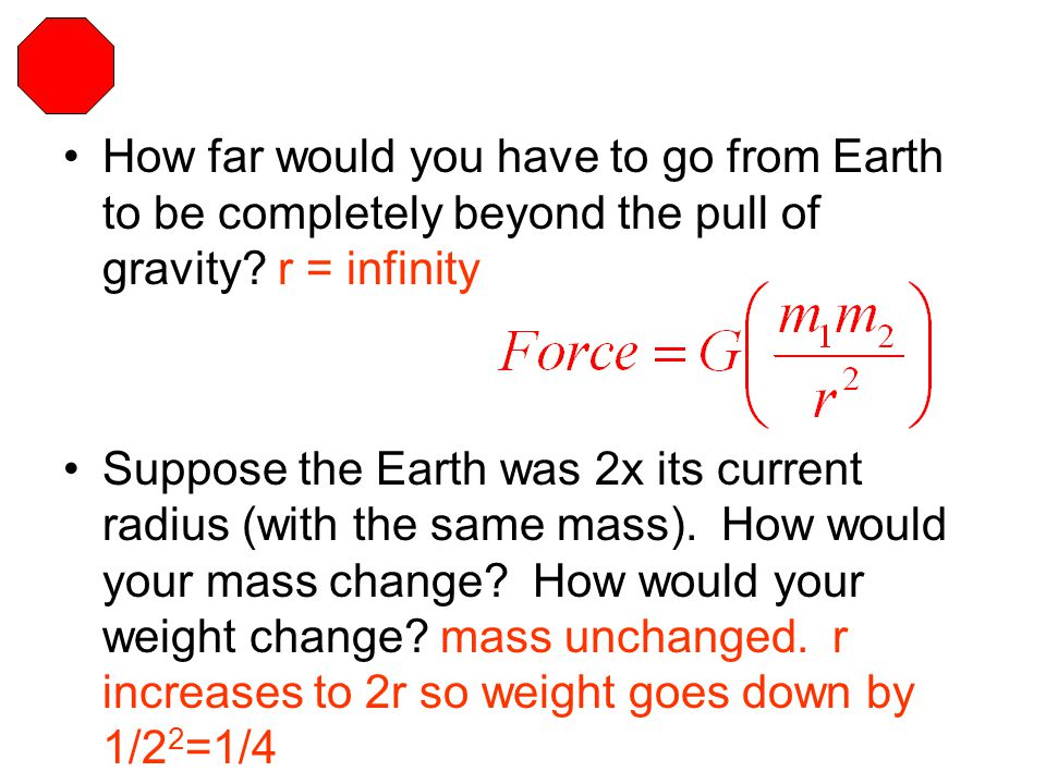 How far would you have to go from Earth to be completely beyond the pull of gravity r = infinity