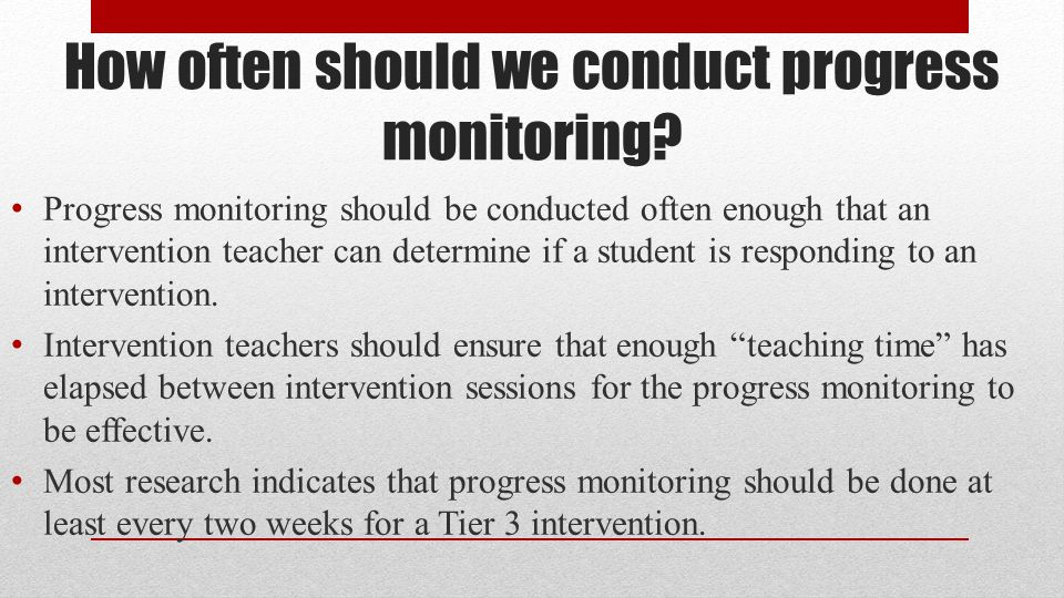 How often should we conduct progress monitoring