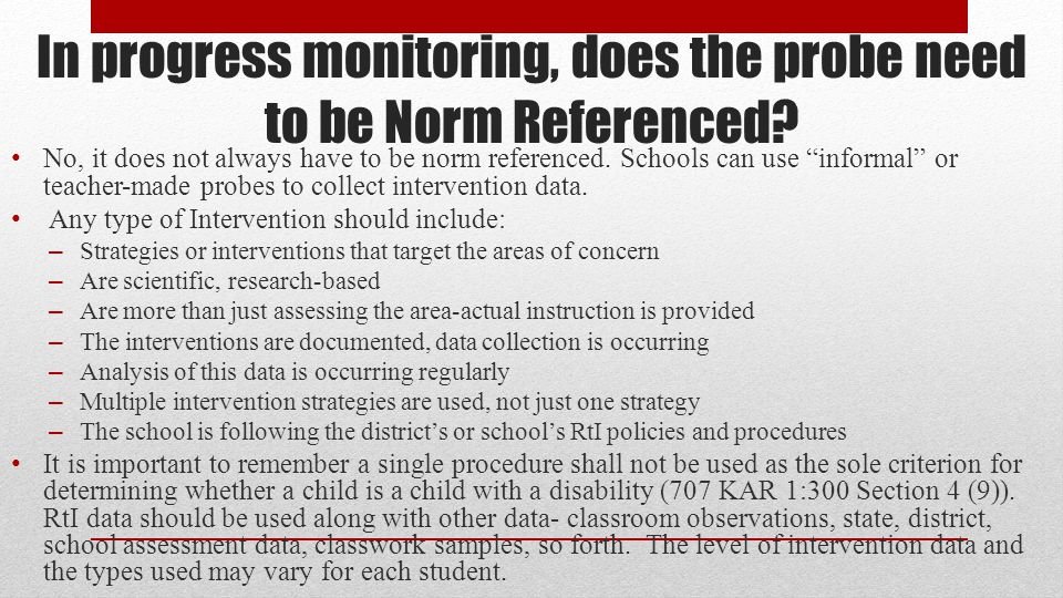 In progress monitoring, does the probe need to be Norm Referenced