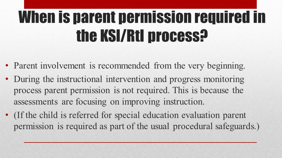 When is parent permission required in the KSI/RtI process