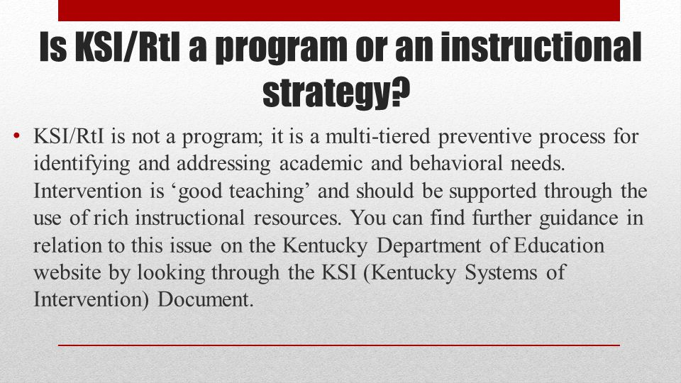 Is KSI/RtI a program or an instructional strategy