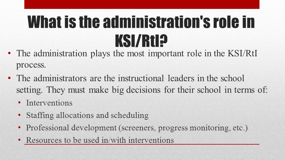 What is the administration s role in KSI/RtI