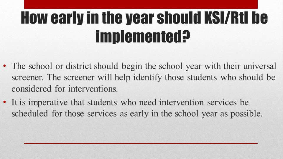 How early in the year should KSI/RtI be implemented