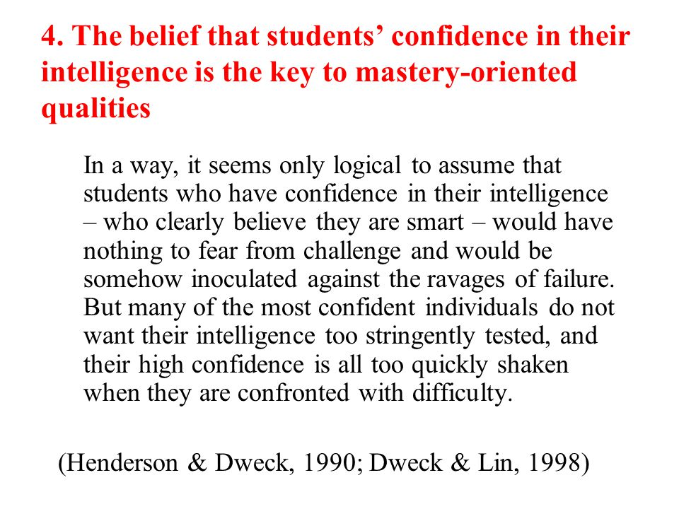 4. The belief that students' confidence in their intelligence is the key to mastery-oriented qualities