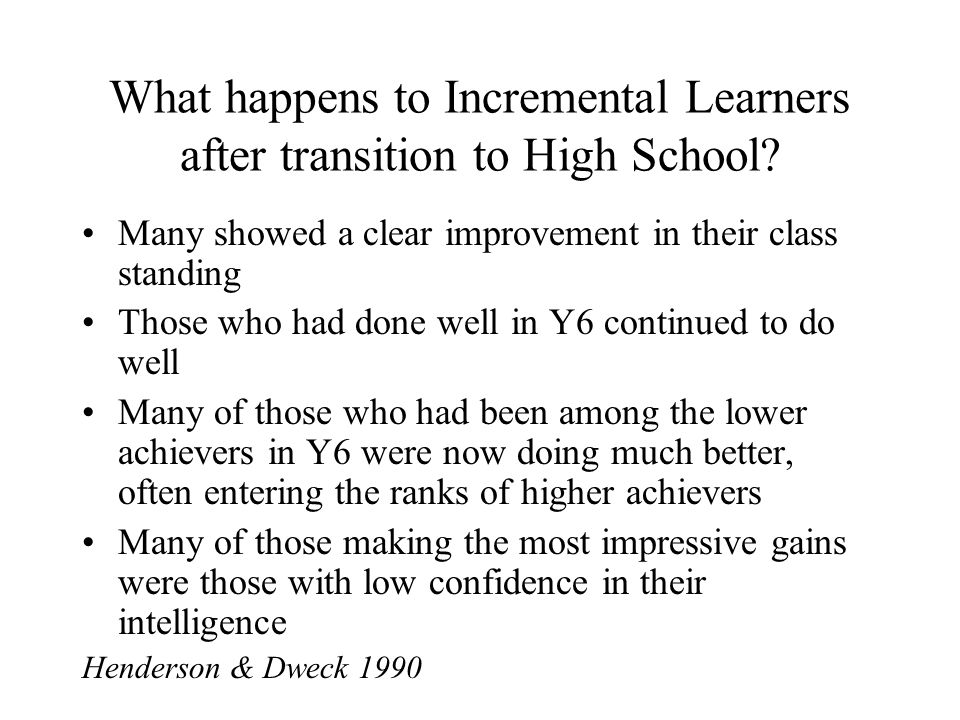 What happens to Incremental Learners after transition to High School