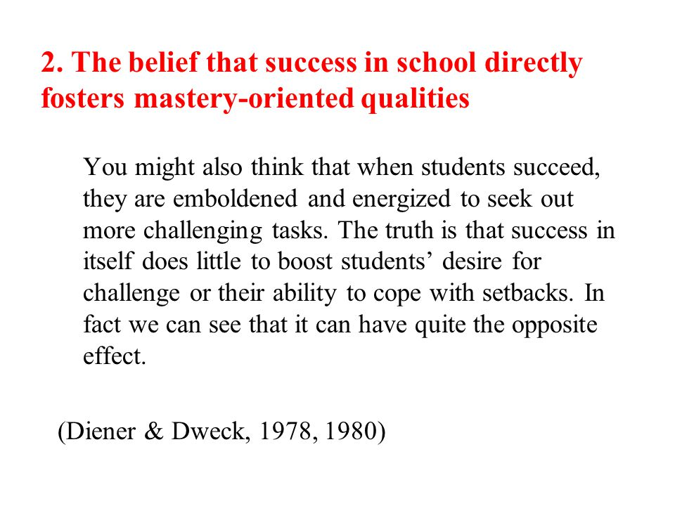 2. The belief that success in school directly fosters mastery-oriented qualities