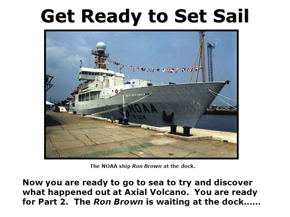 Get Ready to Set Sail The NOAA ship Ron Brown at the dock.