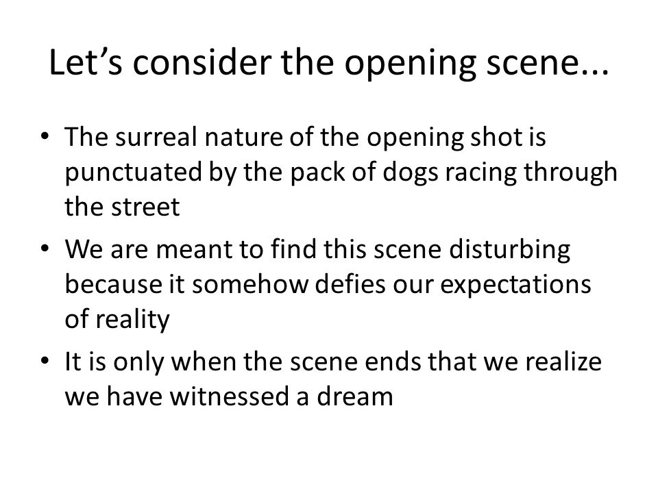 Let's consider the opening scene...