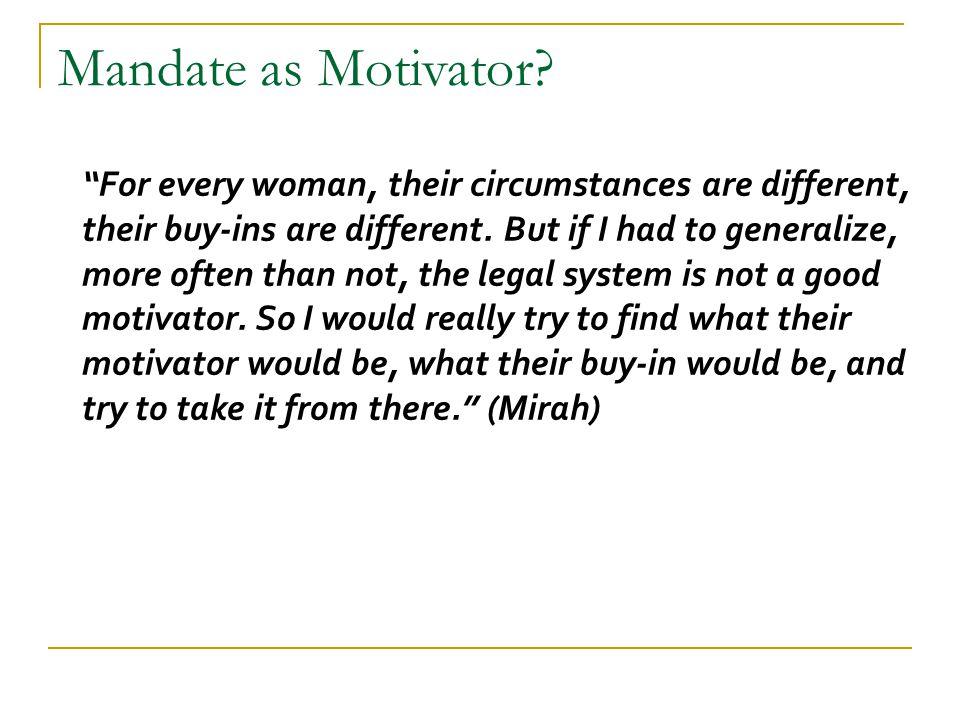 Mandate as Motivator