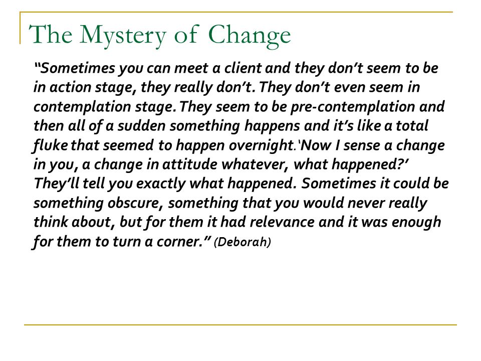 The Mystery of Change
