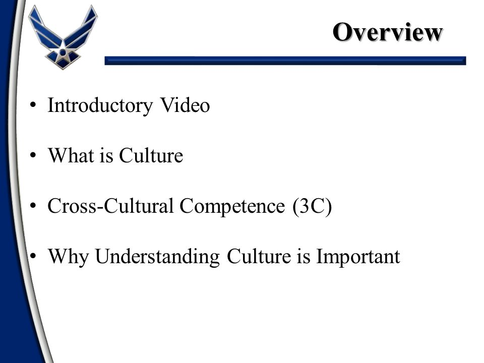 Overview Introductory Video What is Culture