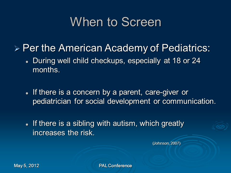 When to Screen Per the American Academy of Pediatrics: