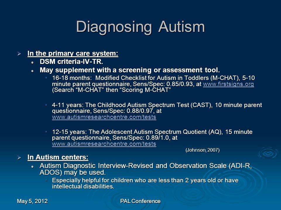 Diagnosing Autism In the primary care system: DSM criteria-IV-TR.