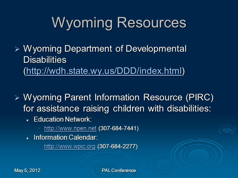 Wyoming Resources Wyoming Department of Developmental Disabilities (http://wdh.state.wy.us/DDD/index.html)
