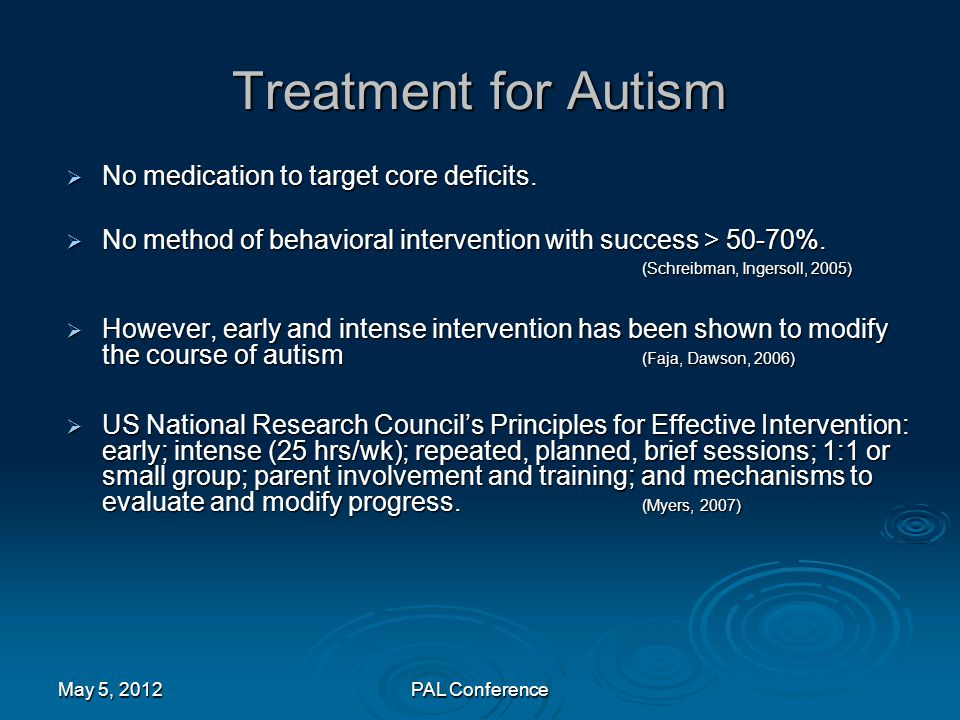Treatment for Autism No medication to target core deficits.