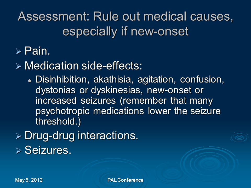 Assessment: Rule out medical causes, especially if new-onset