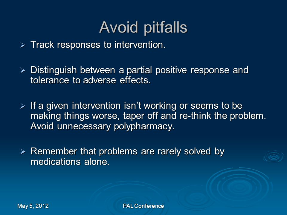 Avoid pitfalls Track responses to intervention.