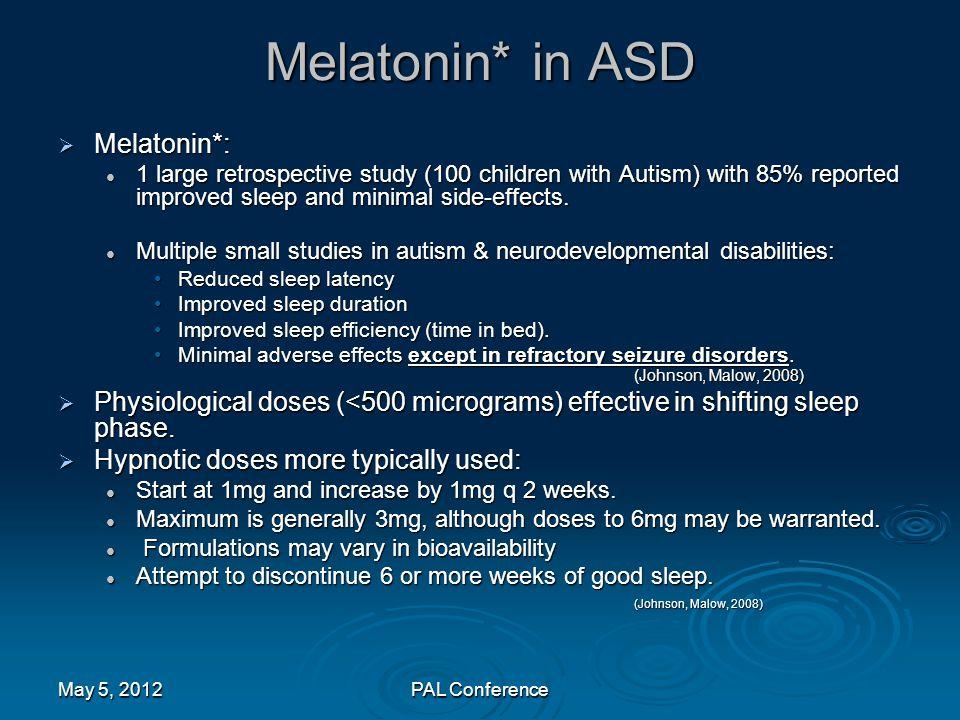 Melatonin* in ASD Melatonin*: