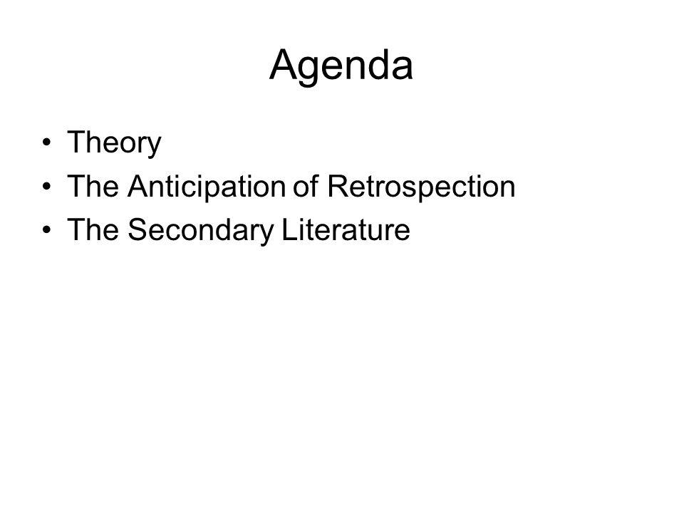 Agenda Theory The Anticipation of Retrospection