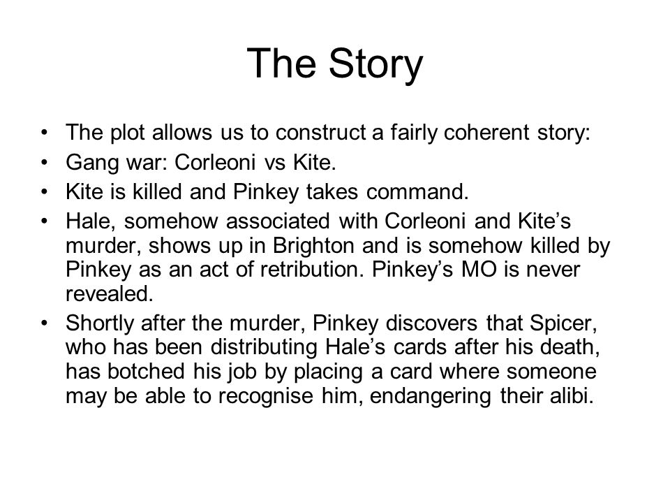 The Story The plot allows us to construct a fairly coherent story: