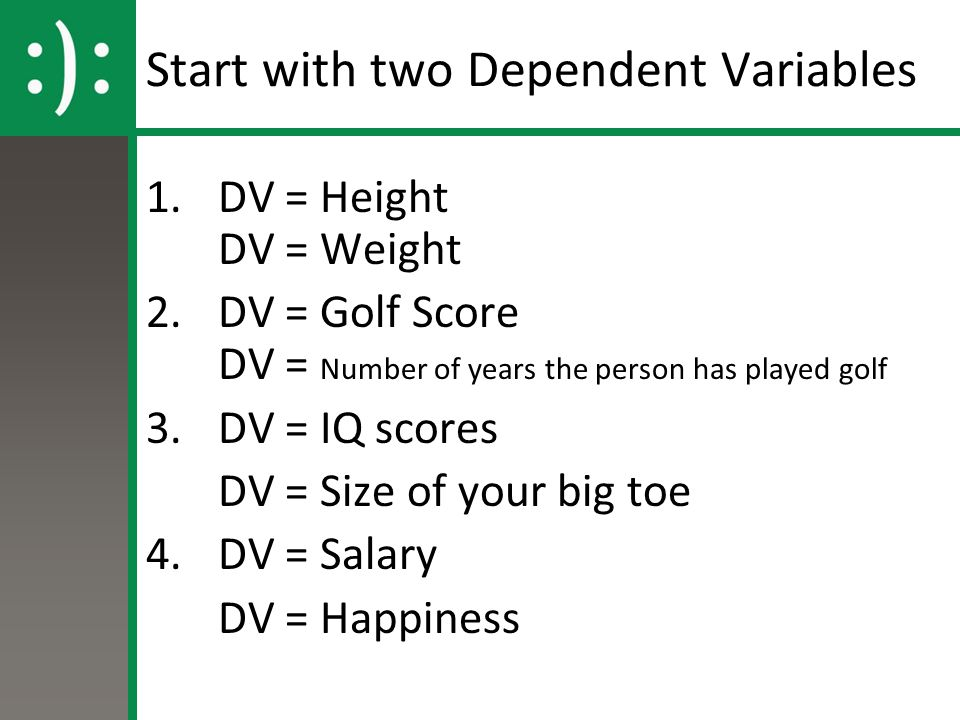 Start with two Dependent Variables