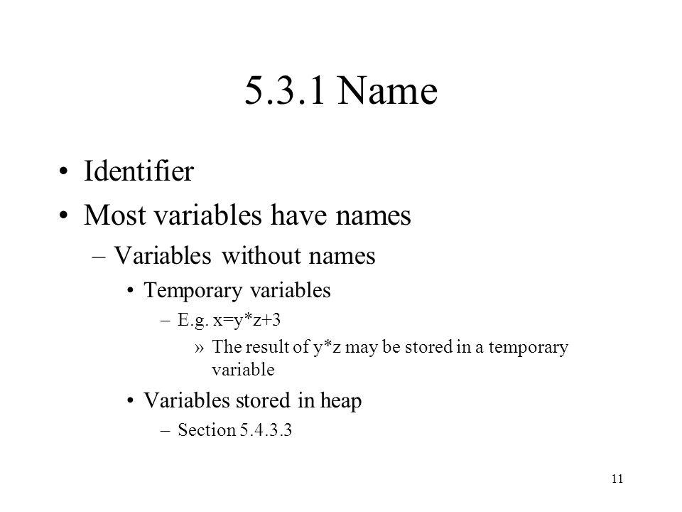 5.3.1 Name Identifier Most variables have names