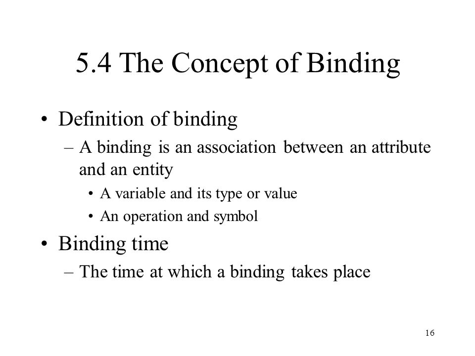 5.4 The Concept of Binding Definition of binding Binding time