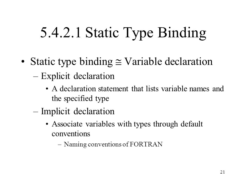 5.4.2.1 Static Type Binding Static type binding  Variable declaration