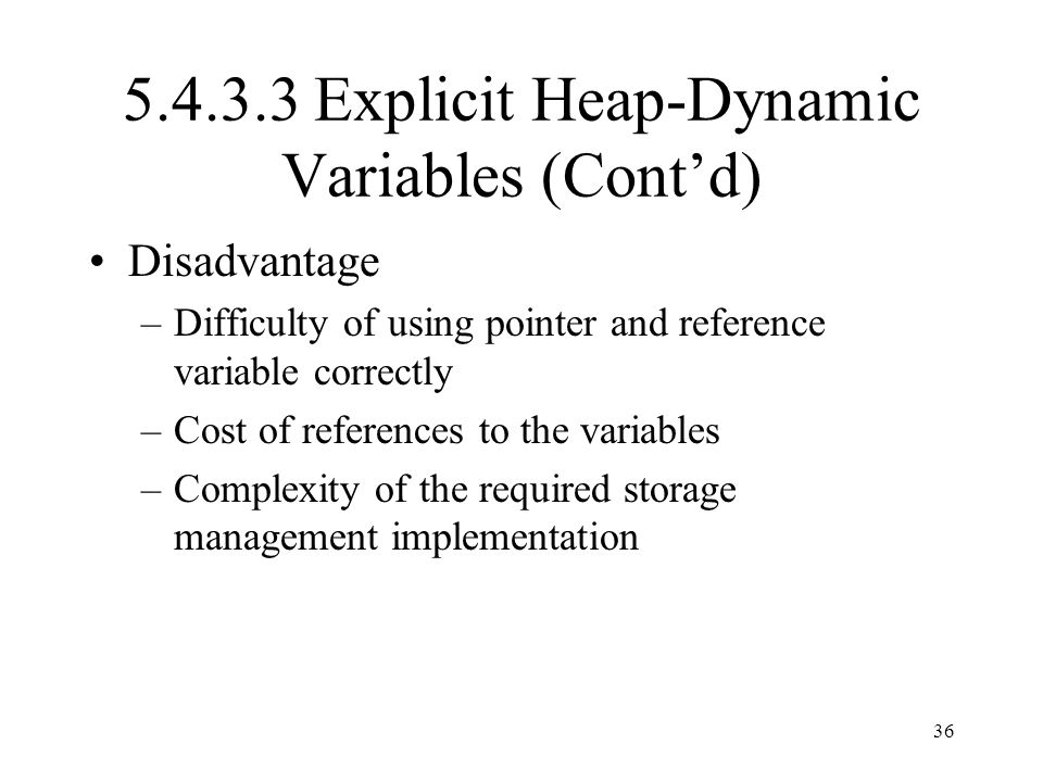 5.4.3.3 Explicit Heap-Dynamic Variables (Cont'd)