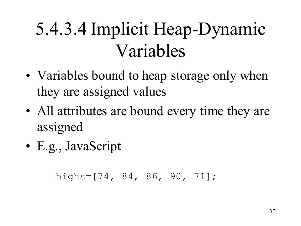5.4.3.4 Implicit Heap-Dynamic Variables