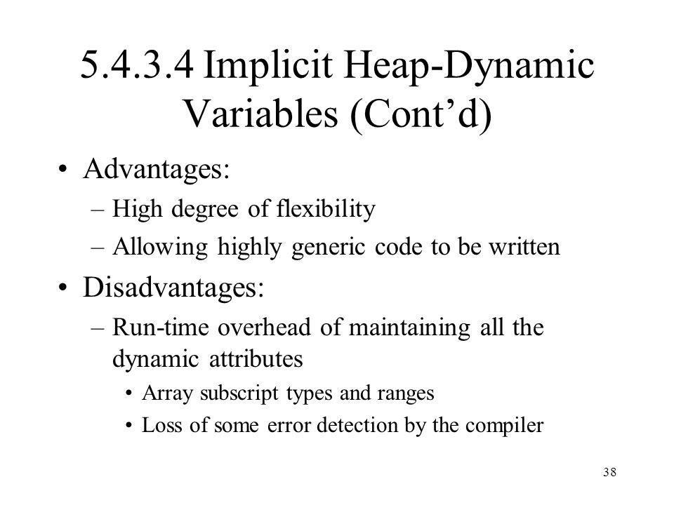 5.4.3.4 Implicit Heap-Dynamic Variables (Cont'd)