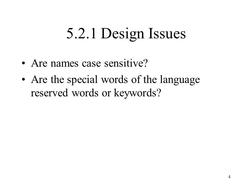5.2.1 Design Issues Are names case sensitive