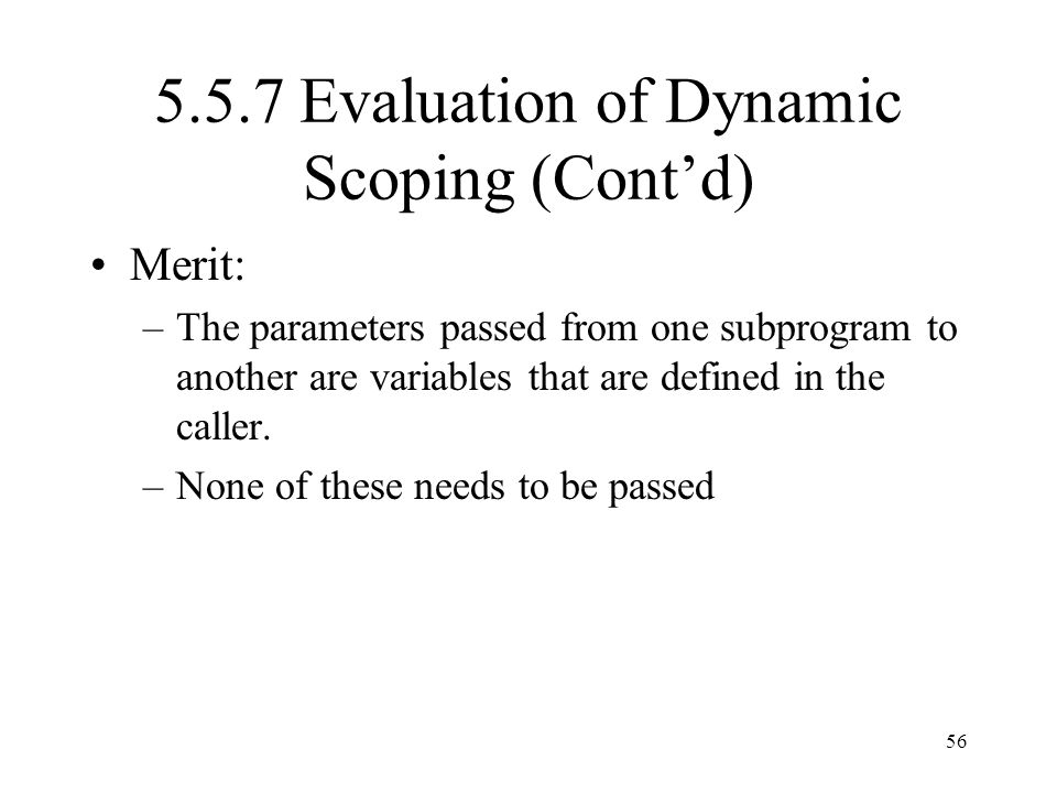 5.5.7 Evaluation of Dynamic Scoping (Cont'd)