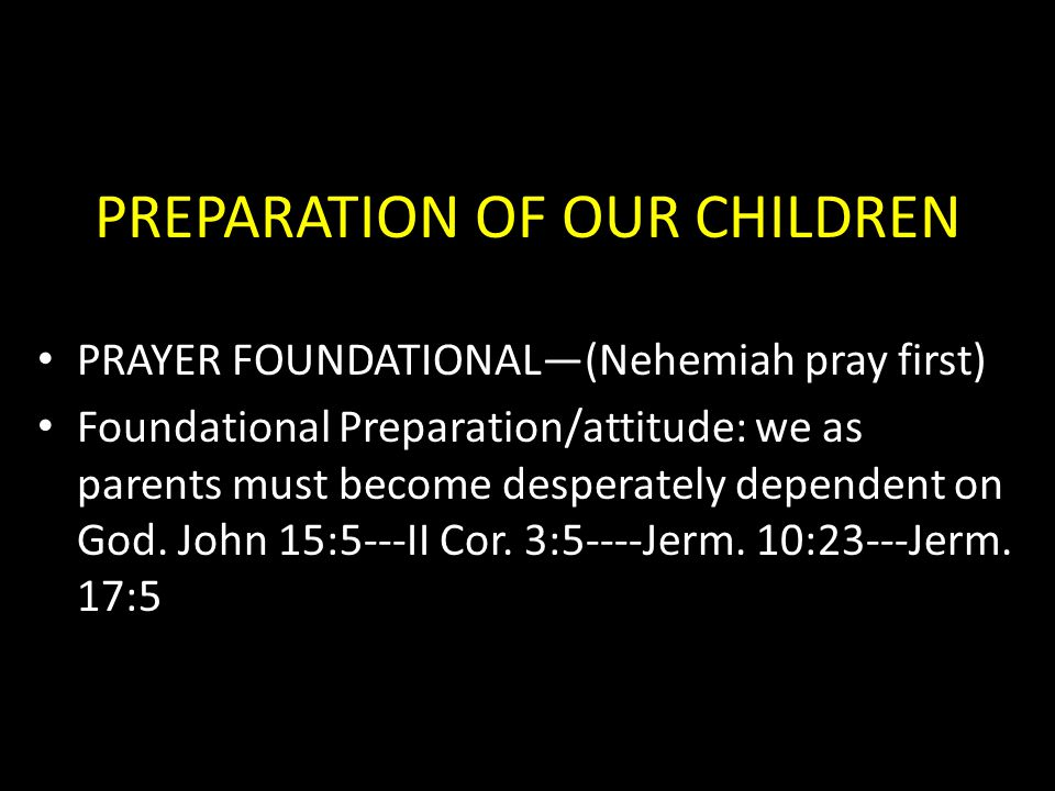 PREPARATION OF OUR CHILDREN