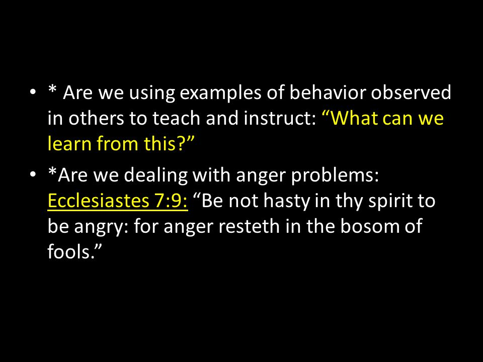 * Are we using examples of behavior observed in others to teach and instruct: What can we learn from this