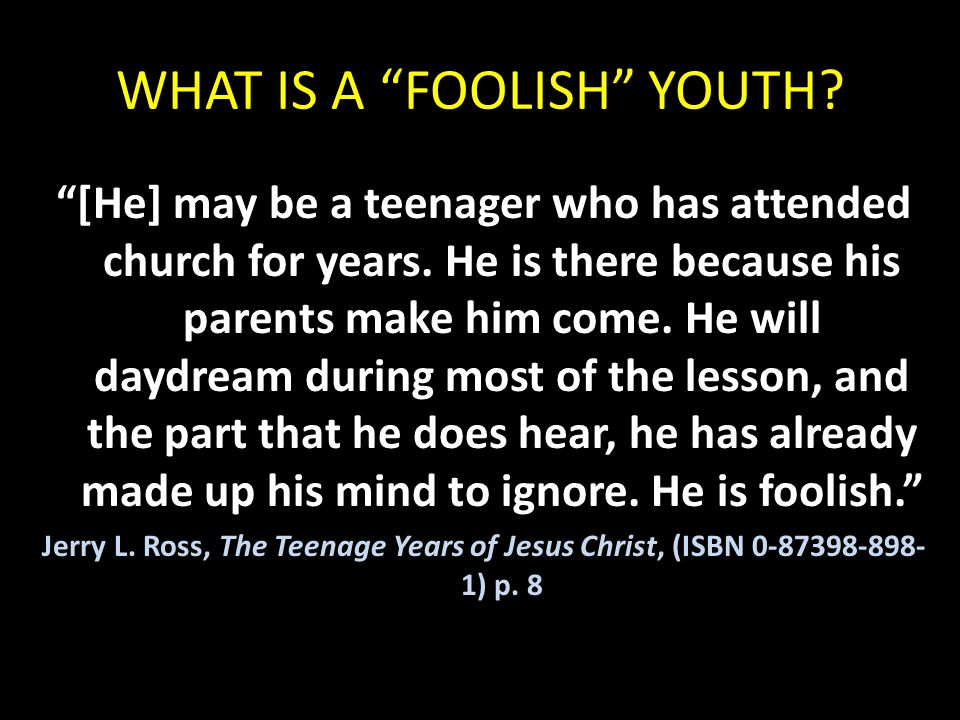 WHAT IS A FOOLISH YOUTH