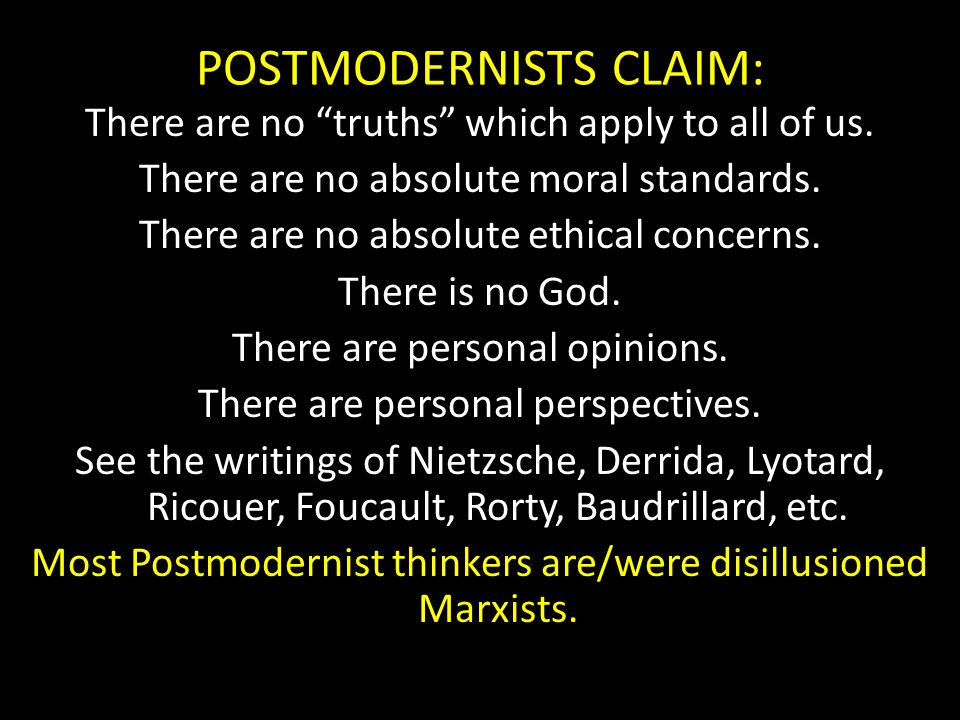 POSTMODERNISTS CLAIM: