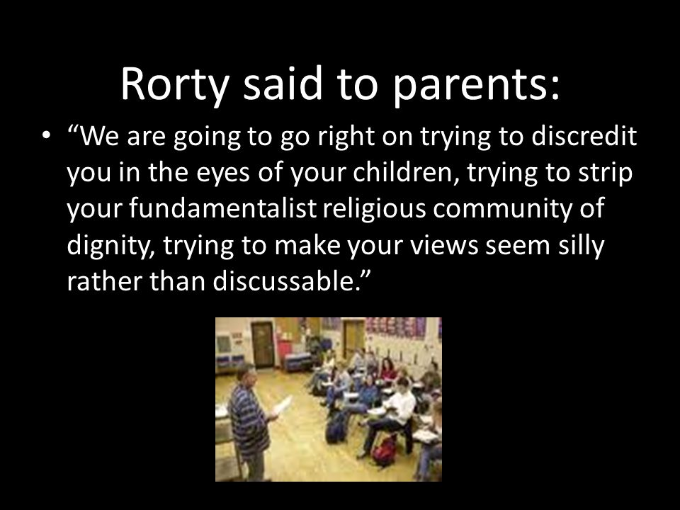 Rorty said to parents: