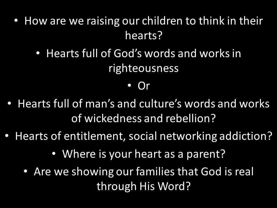 How are we raising our children to think in their hearts