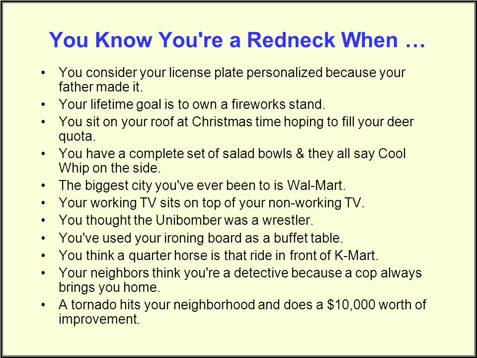 You Know You re a Redneck When …