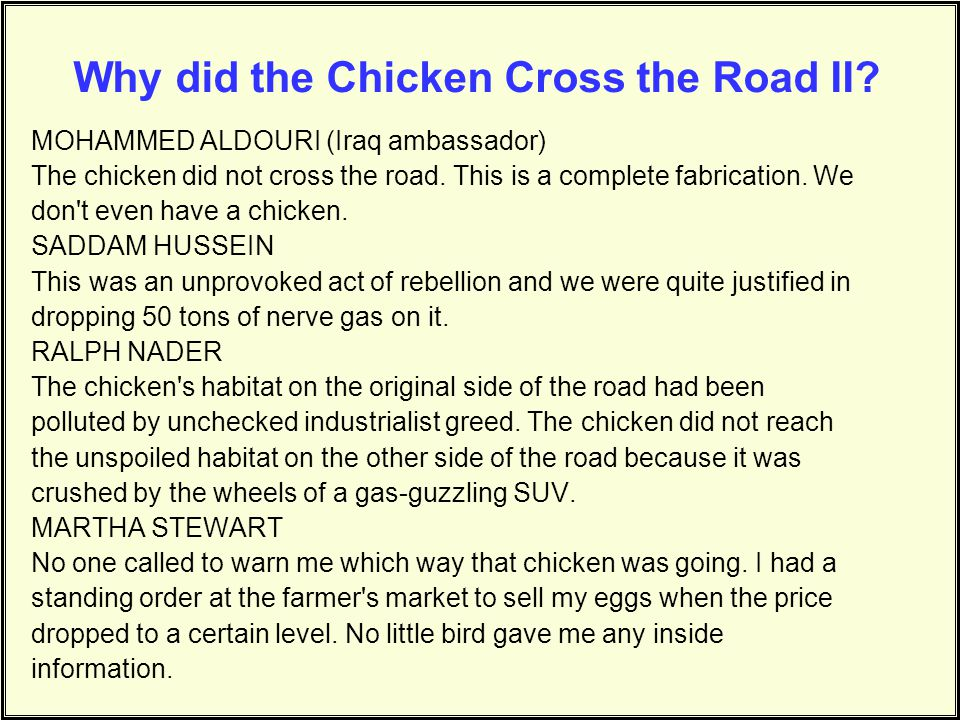 Why did the Chicken Cross the Road II