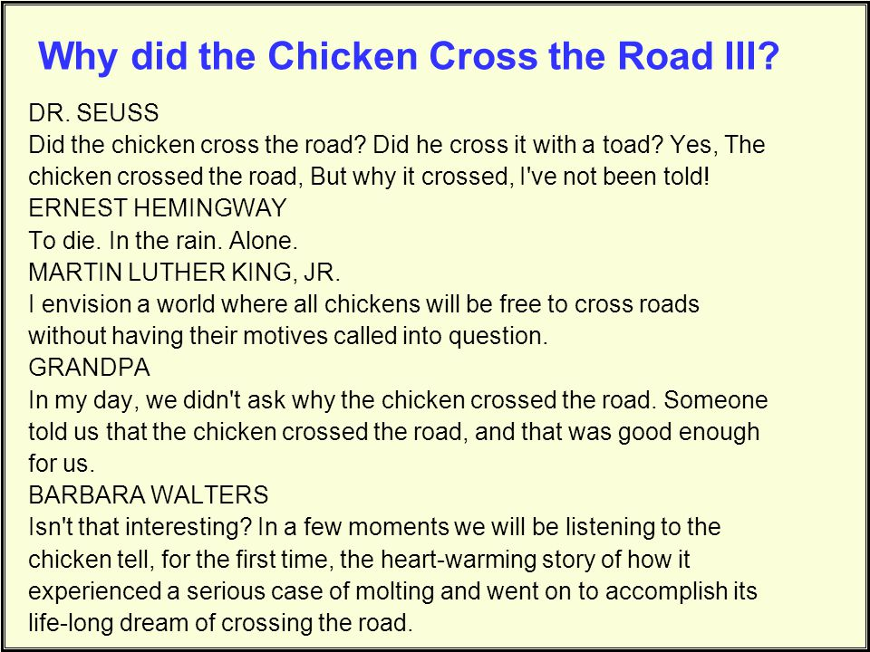 Why did the Chicken Cross the Road III