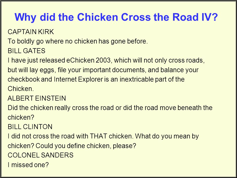 Why did the Chicken Cross the Road IV