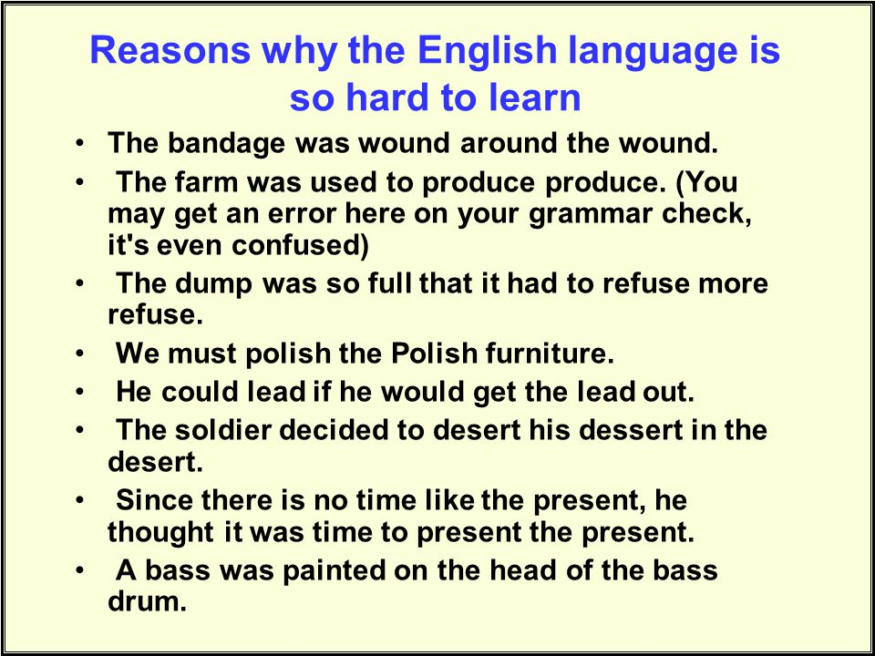Reasons why the English language is so hard to learn