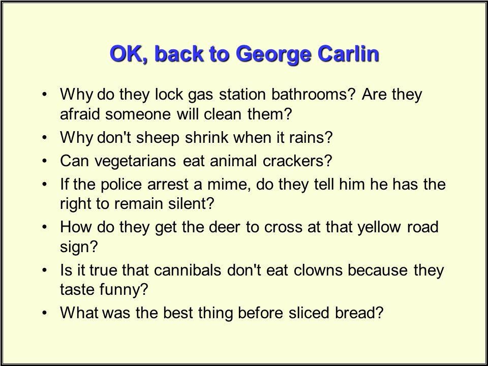 OK, back to George Carlin