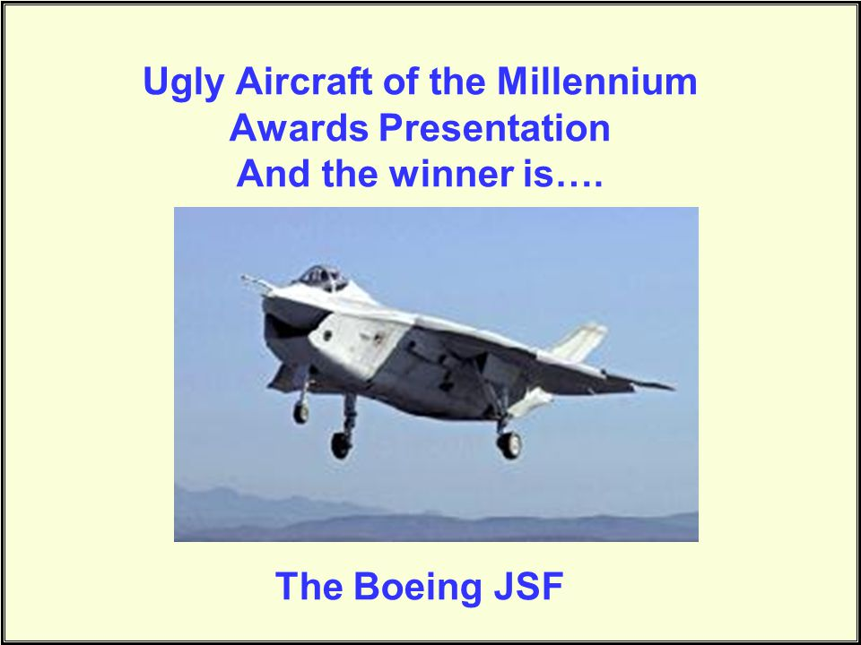 Ugly Aircraft of the Millennium Awards Presentation And the winner is…
