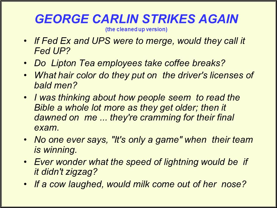 GEORGE CARLIN STRIKES AGAIN (the cleaned up version)