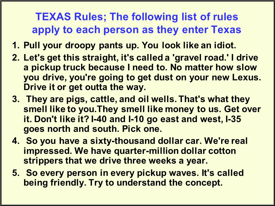 TEXAS Rules; The following list of rules apply to each person as they enter Texas